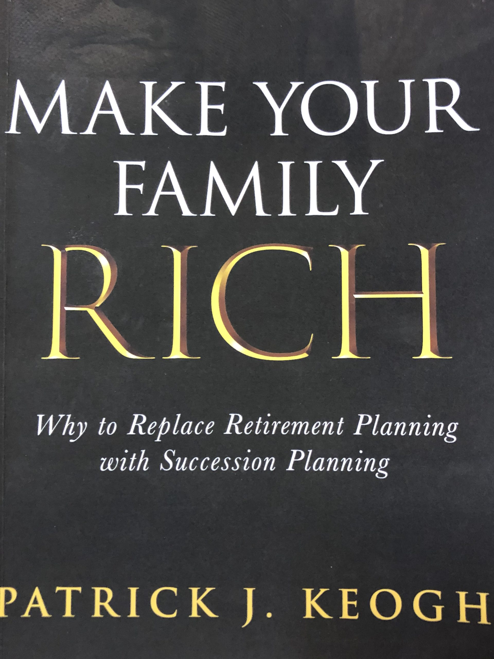 Want To Get Rich And Keep It All In The Family? Then Buy Local Resident Pat Keogh's New Book